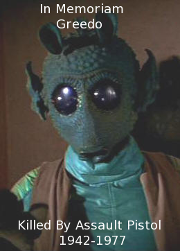 Poor, poor Greedo.
