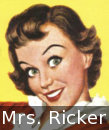 This is Mrs. Bob Ricker.